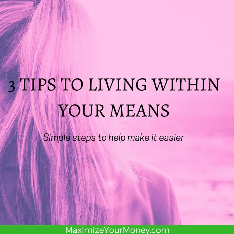 3 tips to living with means