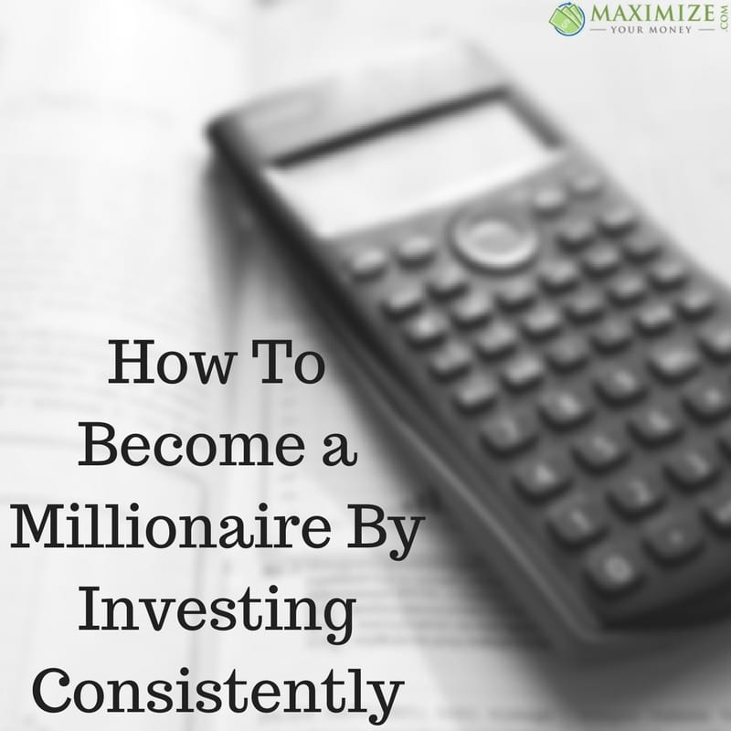 How To Become a Millionaire By Investing Consistently