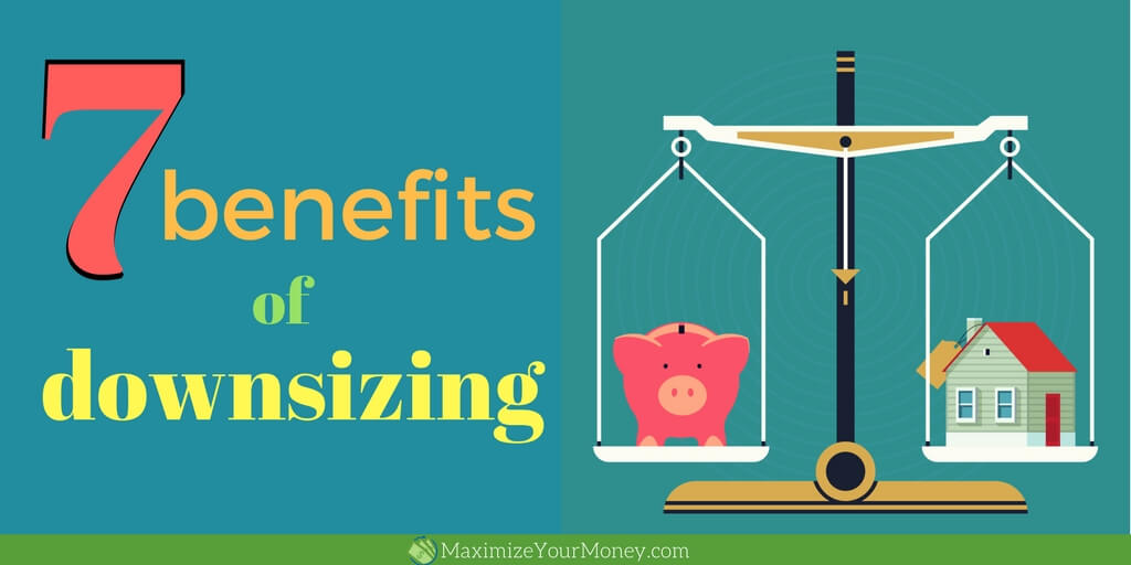 4 financial benefits of downsizing and 3 non financial ones