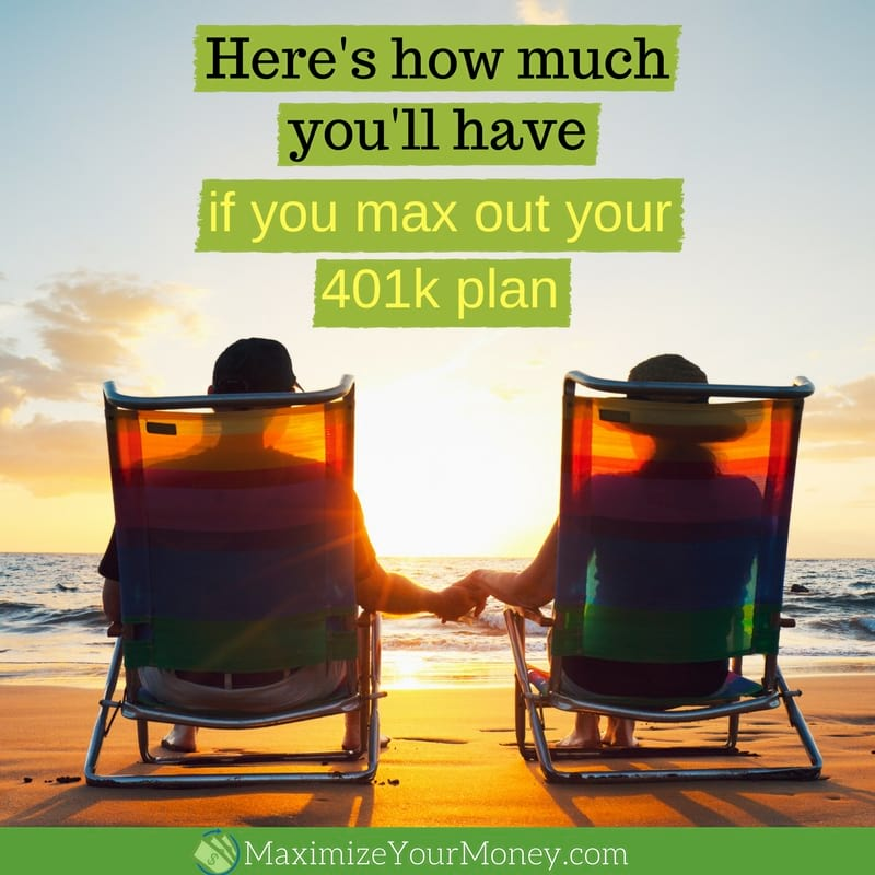 How much you'll have if you max out your 401k plan
