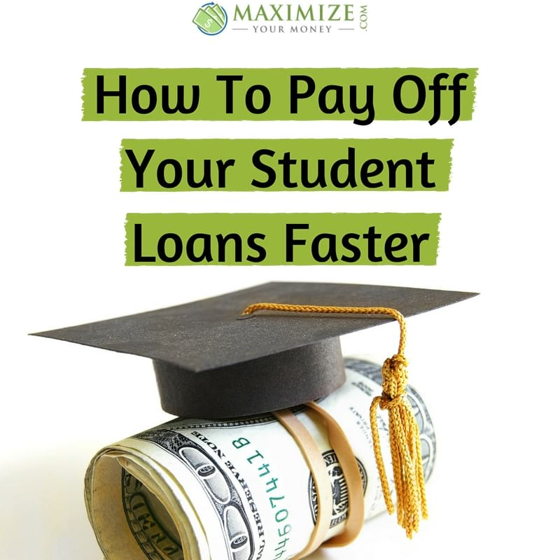 How To Pay Off Your Student Loans Faster